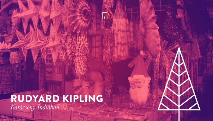 Rudyard Kipling: Karácsony Indiában