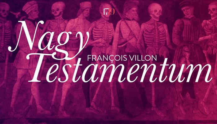 François Villon: Nagy Testamentum