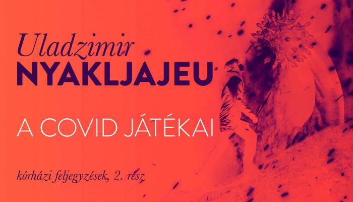 Uladzimir Nyakljajeu: A Covid játékai (kórházi feljegyzések, 2. rész)