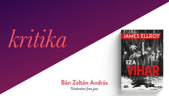Történelmi free jazz (James Ellroy: Ez a vihar)