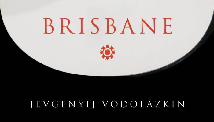 A metafizikai átjáró szomorúsága (Jevgenyij Vodolazkin: Brisbane)