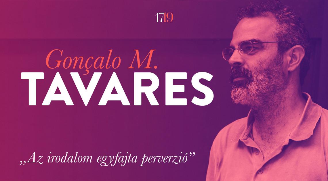 """""""Az irodalom egyfajta perverzió"""" (interjú Gonçalo M. Tavaressel)"""